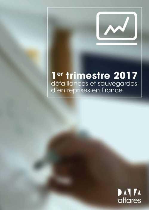 Défaillances et Sauvegardes d'Entreprises en France - 1er trimestre 2016