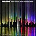 ANDERS KOPPEL: String Quartets; Quintet – Dacapo