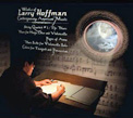 """LARRY HOFFMAN:  """"Works of Larry Hoffman – Contemporary American Music"""" = String Quartet #1: The Blues; Blues for Harp, Oboe and Violoncello; Pages of Anna; Blues Suite; Colors – various performers – DBK Works"""