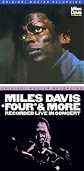 Miles Davis – In a Silent Way (1969) – Columbia/Mobile Fidelity  Miles Davis – Four & More – Recorded Live in Concert – Columbia/Mobile Fidelity