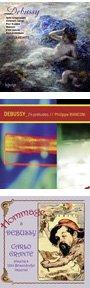 """DEBUSSY: Children's Corner; Suite bergamasque; Danse; Deux Arabesques; Pour le piano; Masques; L'isle joyeuse; La plus que lente – Angela Hewitt, piano – Hyperion DEBUSSY: Préludes, Books 1 and 2 – Philippe Bianconi, p. – la dolce volta """"Hommage à Claude Debussy"""" = DEBUSSY: Images, Books 1 & 2; Estampes; Arabesque No. 1; CARLO GRANTE: Debussy-Pastiche; ALFREDO CASELLA: A la manière de. . .Claude Debussy; DUKAS: La plainte, au loin, du faune; ROBERTO PIANA: Image d'un faune – Carlo Grante, p. – Music & Arts"""
