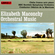 ELIZABETH MACONCHY: The Land; Concertino; Music for Woodwind and Brass; Symphony for Double String Orch. – Clelia Iruzun, piano/ BBC Scottish Sym. Orch./ Odaline de la Martinez – Lorelt/Lontano Records
