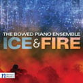"The Bowed Piano Ensemble: ""Ice & Fire"" = STEPHEN SCOTT: Afternoon of a Fire; New York Drones; Vocalise on ""In a Silent Way""; Aurora Ficta; ""La Guitarra""; Baltic Sketches – The Bowed Piano Ensemble/Stephen Scott, dir. – Navona"