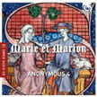 Marie et Marion [TrackList follows] – Anonymous 4 – Harmonia mundi