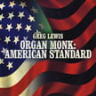 Greg Lewis – Organ Monk: American Standard