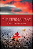 KYONG MEE CHOI: The Eternal Tao (complete opera), (2014)
