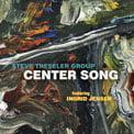 Steve Treseler Group – Center Song [TrackList follows] – CMA Records