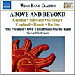 """Above and Beyond"" – Music for Wind Band – CRESTON, SCHWARZ, GRAINGER, COPLAND, RANDS & BARBER – 'The President's Own' U.S. Marine Band/ Gerard Schwarz – Naxos"