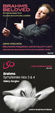 """Brahms Beloved"" = BRAHMS: Sym. No. 1 in c; Sym. No. 3 in F; CLARA SCHUMANN: Ten Lieder – Felicity Lott, sop./ Wolfgang Holzmair, bar./ Orch. Sinfonica di Milano Guiseppe Verdi/ John Axelrod, cond. & piano – TelarcBRAHMS: Sym. No. 3 in F; Sym. 4 in d – London Sym. Orch./ Valery Gergiev – LSO Live"