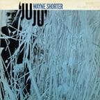 Wayne Shorter – Juju – Blue Note (remastered vinyl)