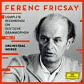 Ferenc Fricsay: Complete Recordings on Deutsche Grammophone, Vol. I [TrackList follows] = DGG, 45 CDs