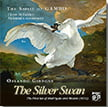 GIBBONS: The Silver Swan: The First Set of Madrigals and Mottets (1612) – Claron McFadden & Aleksandra Anisimowicz, sopranos/ The Spirit of Gambo – Stockfisch