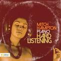 "HAMPTON: ""Hard Listening"" [TrackList follows] = Performed by Mitch Hampton, piano – Navona"