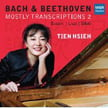 """""""Bach & Beethoven: Mostly Transcriptions 2"""" = BACH: Prelude and Fugue in D, """"The Great"""" (Busoni); Prelude and Fugue in a (Liszt); Adagio from Sonata No. 5 in f (Siloti); Chorale Prelude """"I Cry to Thee, Lord Jesus Christ"""", (Busoni); BEETHOVEN: An die ferne Geliebte (Liszt); Piano Sonata No. 32 in c – Tien Hsieh, piano – MSR"""