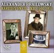 Brailowsky Rarities on CD: NYC, 1940-1955 = CHOPIN, MUSSORGSKY, SCHUMANN, WEBER, LISZT, BACH, LIADOV, SCRIABIN & FRANCK – Fondazione Stauffer (2 CDs)