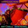 Matt Lavelle and John Pietaro – Harmolodic Monk [TrackList follows] – Unseen Rain