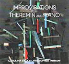 """Improvisations for Theremin and Piano"" – Carolina Eyck, theremin/Christopher Tarnow, p. – Butterscotch Records (both CD & audiophile vinyl)"