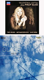 "PHILIP GLASS: The Hours; Metamorphosis; Mad Rush [TrackList follows] – Valentina Lisitsa, piano – Decca (2 CDs)PHILIP GLASS: ""Mad Rush"" [TrackList follows] – Jeron van Veen, piano – Brilliant Classics (2 vinyls)"