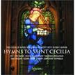 """Hymns to Saint Cecilia"" – Felicity Lott, sop./ Choir of Royal Holloway/ Rupert Gough – Hyperion"