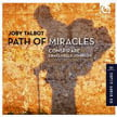 TALBOT: Path of Miracles – Conspirare/ Craig Hella Johnson – Harmonia mundi