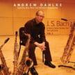 J.S. BACH: Solo Cello Suites (6) – Andrew Dahlke, saxophones – Dahlmus (2 discs)
