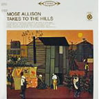 Mose Allison – Takes to the Hills – Epic/Sony/ PurePleasure – vinyl reissue