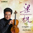 """The Butterfly Lovers"" = Works for Violin and Chinese Orchestra [TrackList follows] – Lu Siqing, violin / Taipei Chinese Orch. / Chung Yiu-Kwong – BIS"
