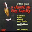 WILLIAM MAYER: A Death in the Family (opera) – Soloists/Manhattan School of Music Opera Orch./ David Gilbert – Albany (2 CDs)