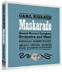 NIELSEN: Maskarade (complete opera) – Soloists/ Danish National Sym. Orch. & Chor./ Michael Schonwandt – Dacapo (2 discs)