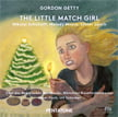 GORDON GETTY: The Little Match Girl, A Prayer for My Daughter, Poor Peter, Joan and the Bells – Soloists / Bavarian Radio Choir, Munich Radio Orch. / Asher Fisch; Ulf Schirmer – PentaTone