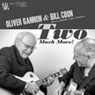 Oliver Gannon & Bill Coon – Two Much More! – CellarLive