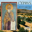 """Cyprus – Between Greek East & Latin West"" – Cappella Romana/ A. Lingas – Cappella Romana"