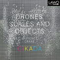 """LAURENCE CRANE: """"Drones, Scales and Objects"""" – Cicada ensemble – LAWO"""