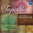 """Tapestries"" = Choral works of DAN LOCKLAIR – soloists/The Choral Art Society/ Robert Russell – MSR Classics"