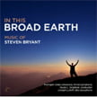 STEVEN BRYANT: In this Broad Earth – Music for Wind Band; In this Broad Earth; Concerto for Alto Saxophone; Concerto for Wind Ensemble – Michigan State University Wind Sym./ Kevin Sedatole/ Joseph Lulloff, alto sax – Blue Griffin