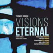"Visions Eternal"" = THOMAS JUNEAU: Four works – soloists/Summit Chorale/Scarlet Knight Brass & Perc. – Ravello"
