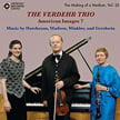 "The Verdeht Trio ""American Images 7"" – Works of HUTCHESON, GERSHWIN, WINLER, MADSEN – Crystal"