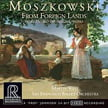 MOSZKOWSKI: From Foreign Lands – Rediscovered Orchestral Works – SF Ballet Orch./ Martin West – Reference Recordings