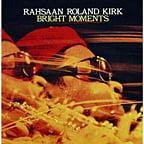 Rahsaan Roland Kirk – Bright Moments – Atlantic Records/ PurePleasure / Hi Horse – vinyl (2)