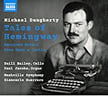 MICHAEL DAUGHERTY: Tales of Hemingway; American Gothic; Once Upon a Castle – Zuill Bailey, cello/Paul Jacobs, organ/Nashville Sym. /Giancarlo Guerrero – Naxos