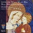 TAVERNER: Mater Christi Sanctissima; Missa Mater Christi sanctissima; Mass 'The Western Wynde' – Westminster Abbey Choir/ James O'Donnell – Hyperion