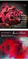 BERLIOZ: Roméo et Juliette ‒ Soloists/ Valery Gergiev on London Sym. Live SACD & Soloists/Robin Ticciati on Linn CD