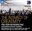 The Intimacy of Creativity – a Five Year Retrospective – Music by various composers played by Hong Kong Philharmonic / Jaap van Sweden – Naxos (2 CDs)
