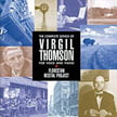 The Complete Songs Of Virgil Thomson = Soloists with 2 pianists & percussion – New World (3 CDs)