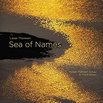 THORESEN: Sea of Names – Music by LASSE THORESEN – Maiken Mathisen Schau, flute/Trond Schau, p. – 2L