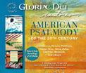 American Psalmody of the 20th Century – Gloriae Dei Cantore/Richard K. Pugsley – Paraclete (3 CD set)