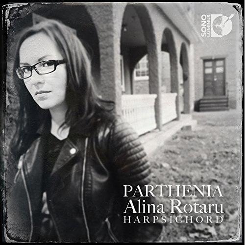 BYRD, BULL & GIBBONS: Parthenia – Alina Rotaru, harpsichord – Sono Luminus
