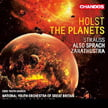 HOLST: The Planets; R. STRAUSS: Also sprach Zarathustra – National Youth Orch. of Great Britain; CBSO Youth Chor./ Edward Gardner – Chandos