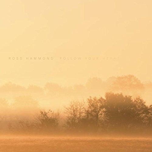 Ross Hammond – Follow Your Heart – Prescott Recordings