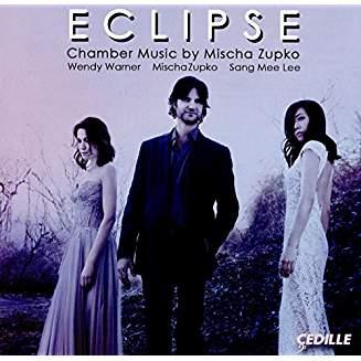 ECLIPSE = Chamber music by Mischa Zupko – Sang Mee Lee (v.)/ Wendy Warner (c.)/ Mischa Zupko (p.) – Cedille